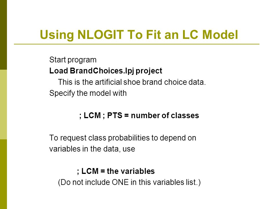 Using NLOGIT To Fit an LC Model