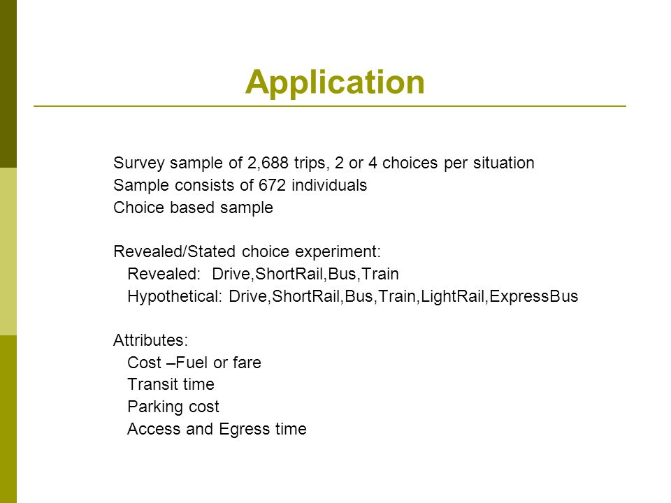 Application Survey sample of 2,688 trips, 2 or 4 choices per situation