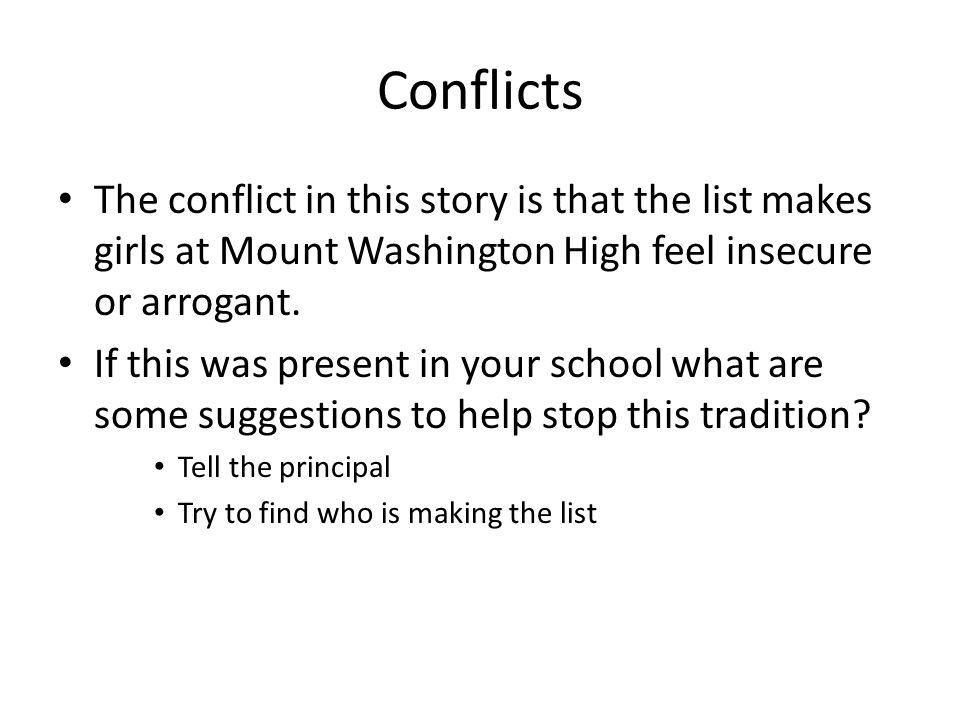 Conflicts The conflict in this story is that the list makes girls at Mount Washington High feel insecure or arrogant.