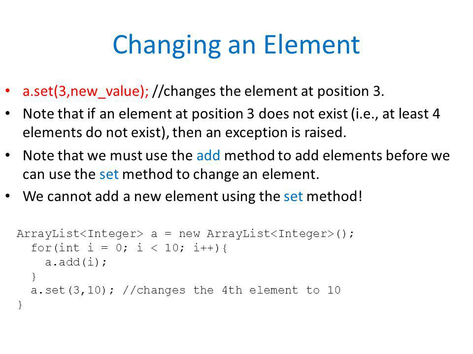 Changing an Element a.set(3,new_value); //changes the element at position 3.