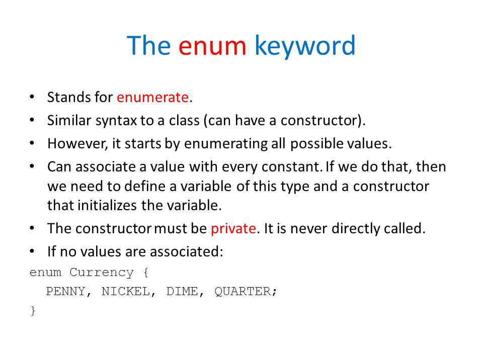The enum keyword Stands for enumerate.