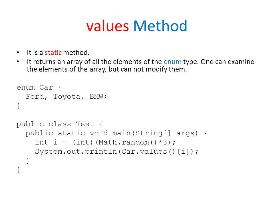 values Method It is a static method.