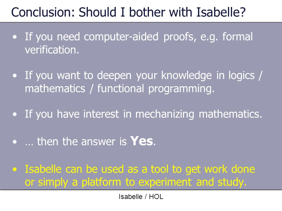 Conclusion: Should I bother with Isabelle