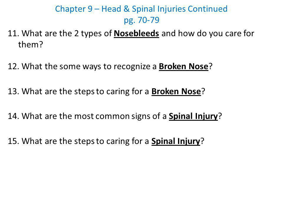 Chapter 9 – Head & Spinal Injuries Continued pg. 70-79