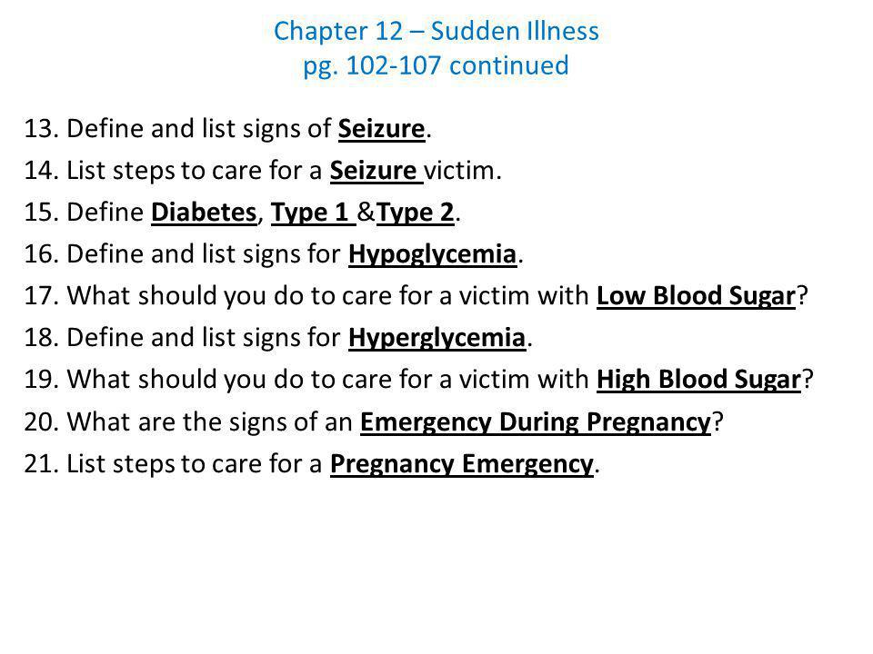 Chapter 12 – Sudden Illness pg. 102-107 continued
