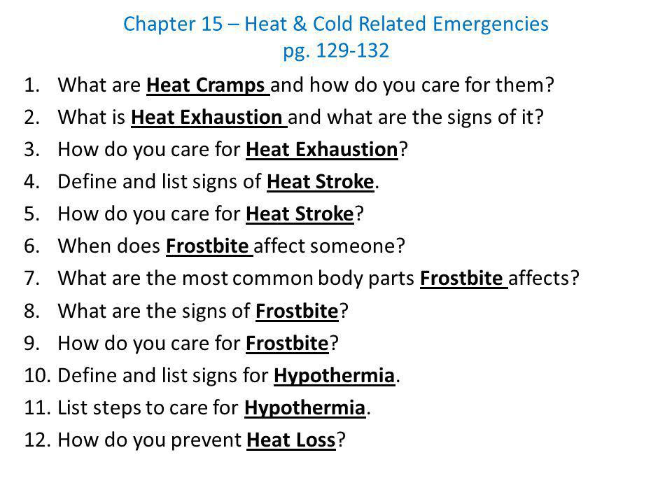 Chapter 15 – Heat & Cold Related Emergencies pg. 129-132