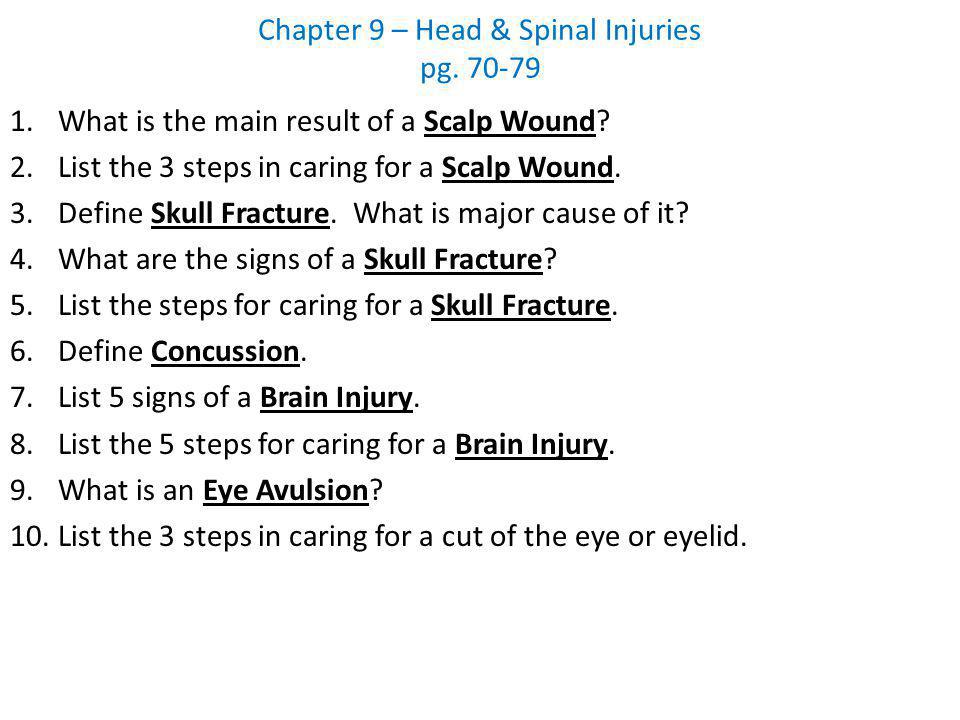 Chapter 9 – Head & Spinal Injuries pg. 70-79