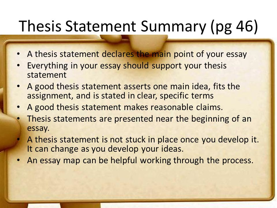 Thesis Statement Summary (pg 46)