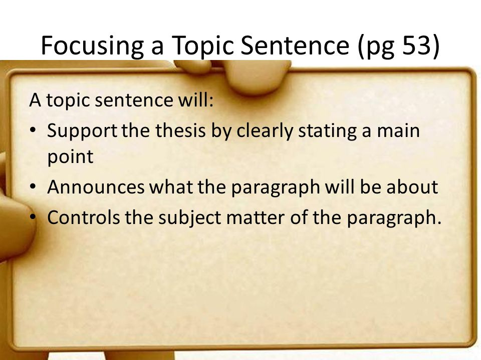 Focusing a Topic Sentence (pg 53)