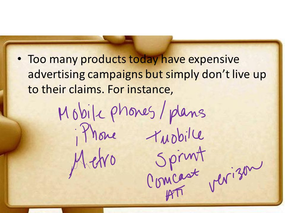 Too many products today have expensive advertising campaigns but simply don't live up to their claims.