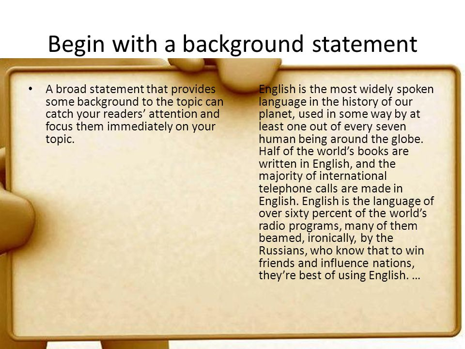 Begin with a background statement