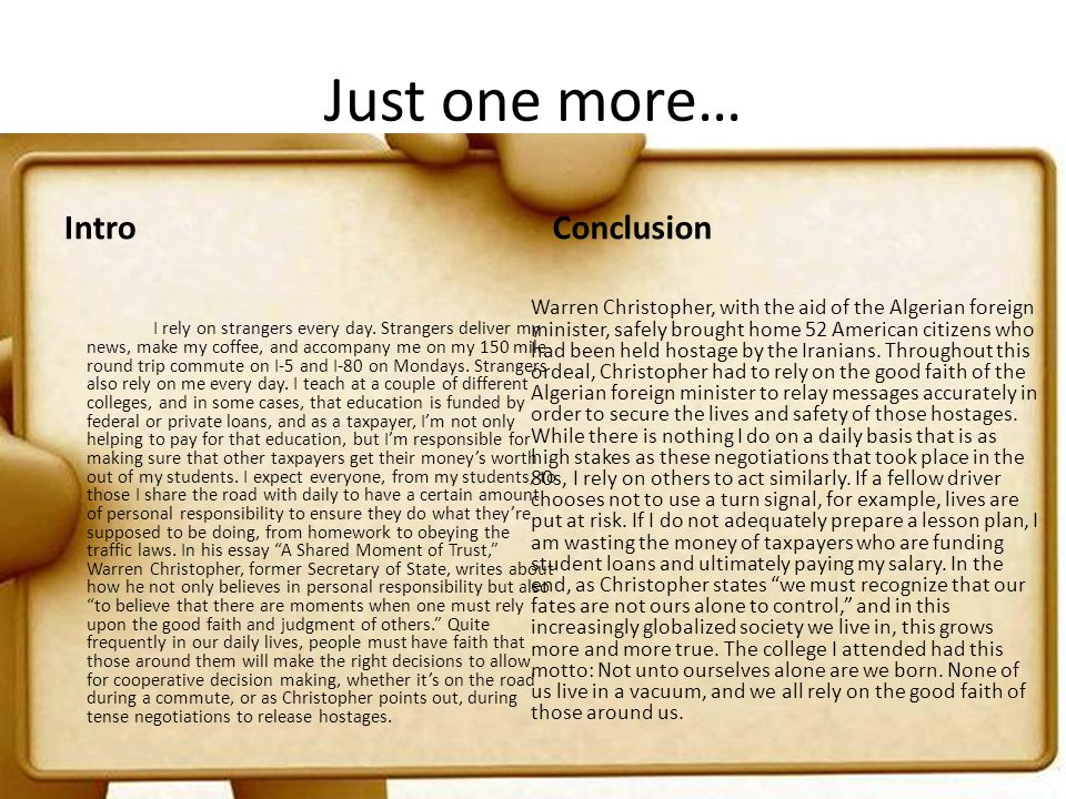 Just one more… Intro Conclusion