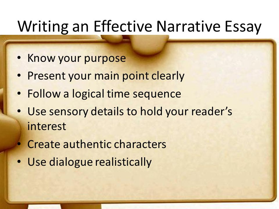 what makes an effective narrative essay Narrative essays have a point to make but once you've learned to write an effective narrative essay, you will experience firsthand what they meant when.