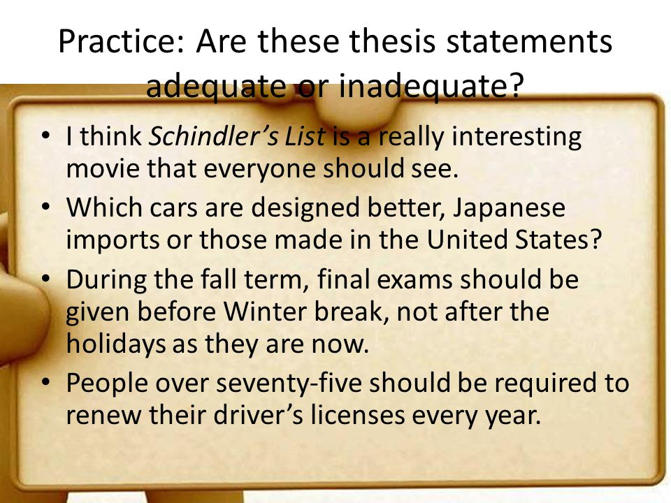 practice with thesis statements This handout describes what a thesis statement is, how thesis statements work in your writing persuasion is a skill you practice regularly in your daily life.