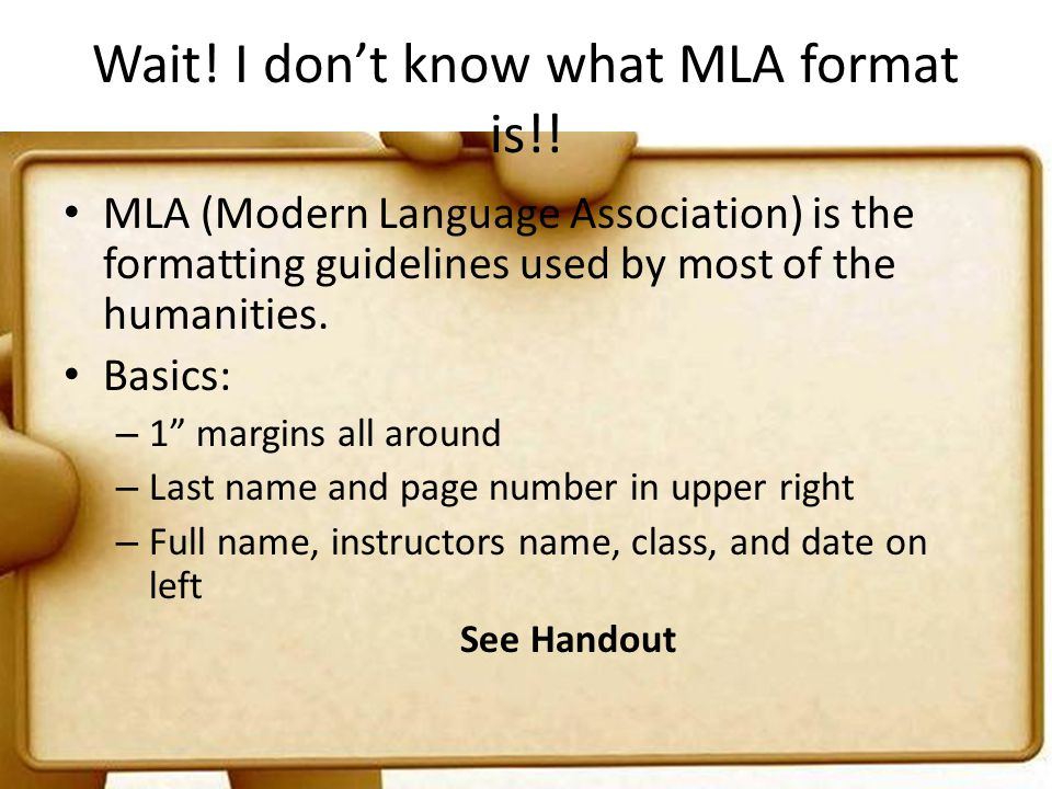 Wait! I don't know what MLA format is!!
