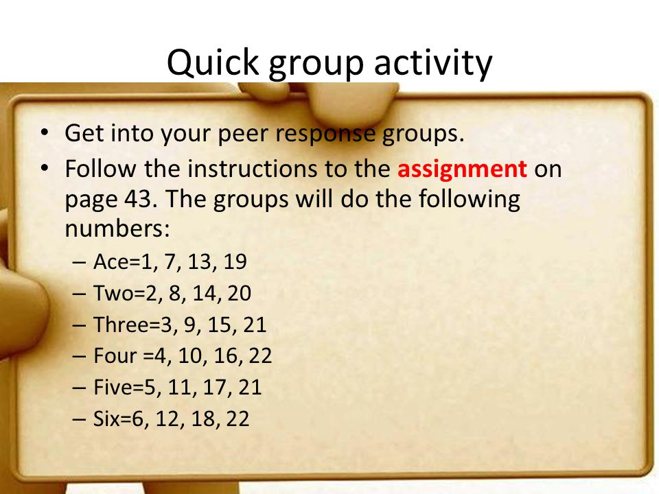 Quick group activity Get into your peer response groups.