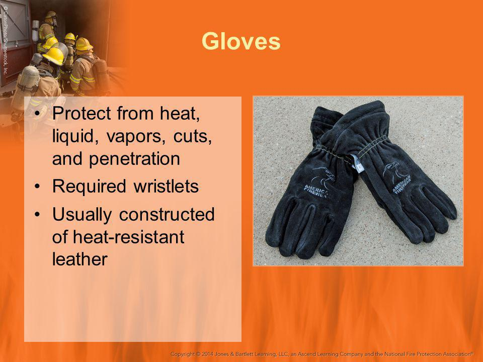 Gloves Protect from heat, liquid, vapors, cuts, and penetration