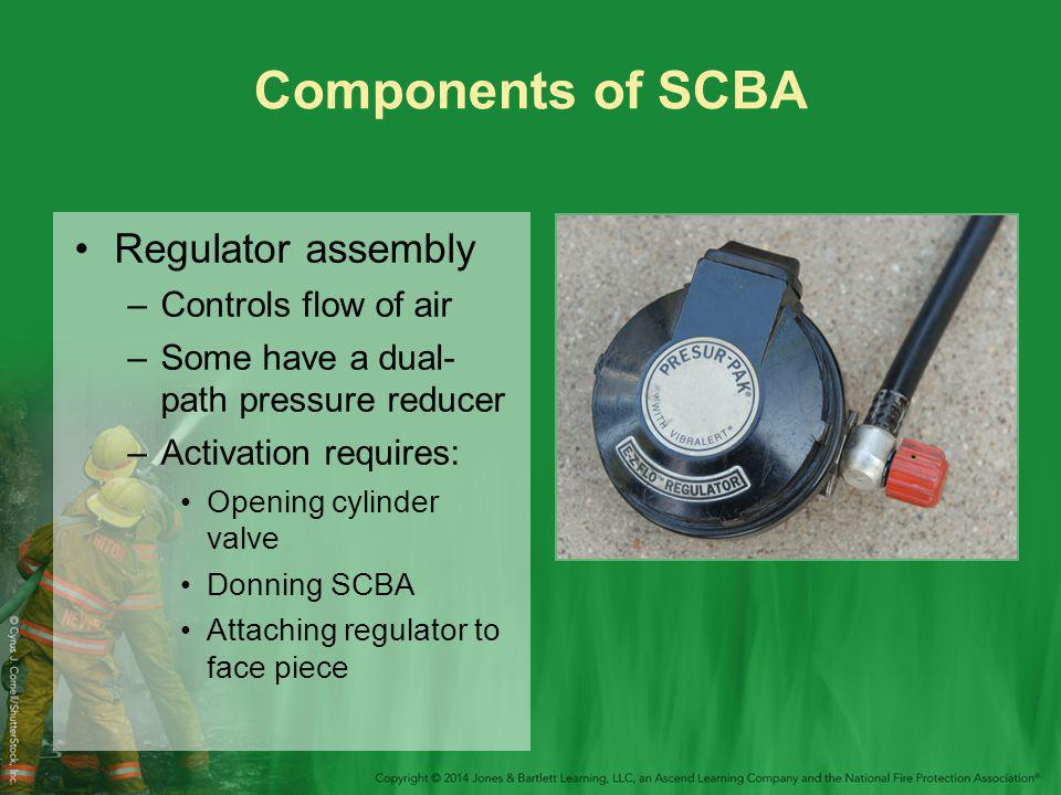 Components of SCBA Regulator assembly Controls flow of air