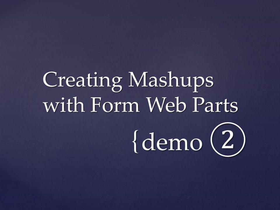 Creating Mashups with Form Web Parts