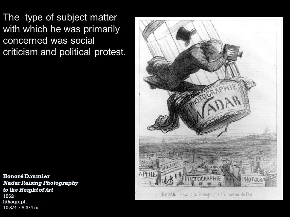 The type of subject matter with which he was primarily concerned was social criticism and political protest.