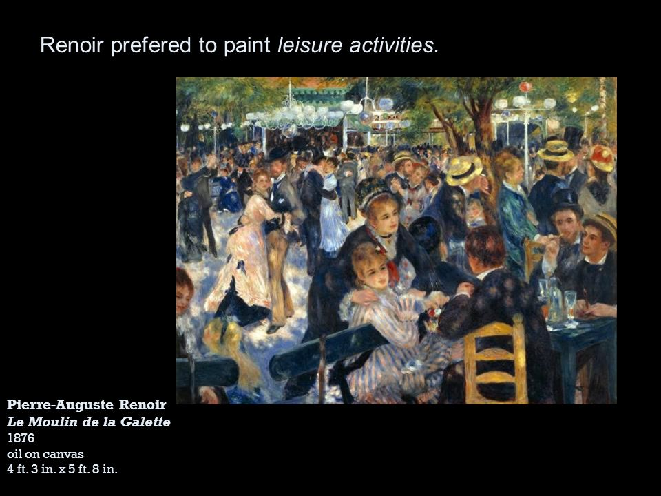 Renoir prefered to paint leisure activities.