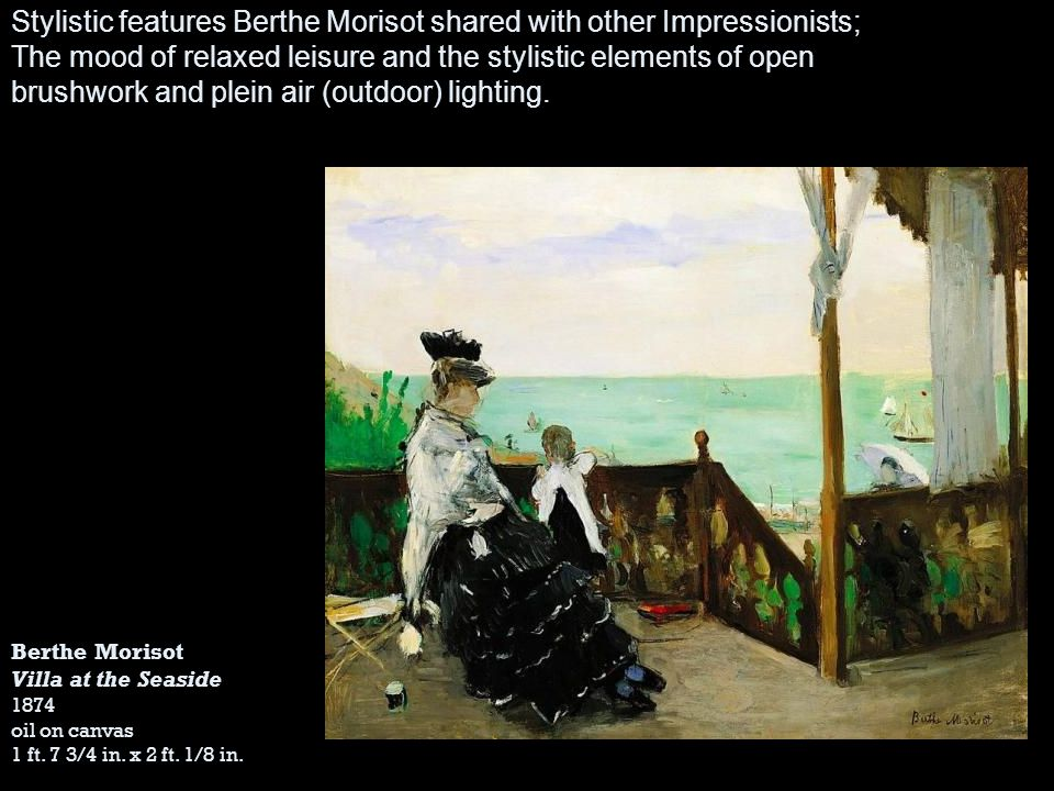 Stylistic features Berthe Morisot shared with other Impressionists;