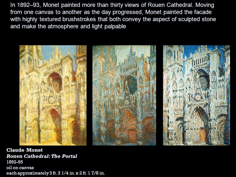 In 1892–93, Monet painted more than thirty views of Rouen Cathedral