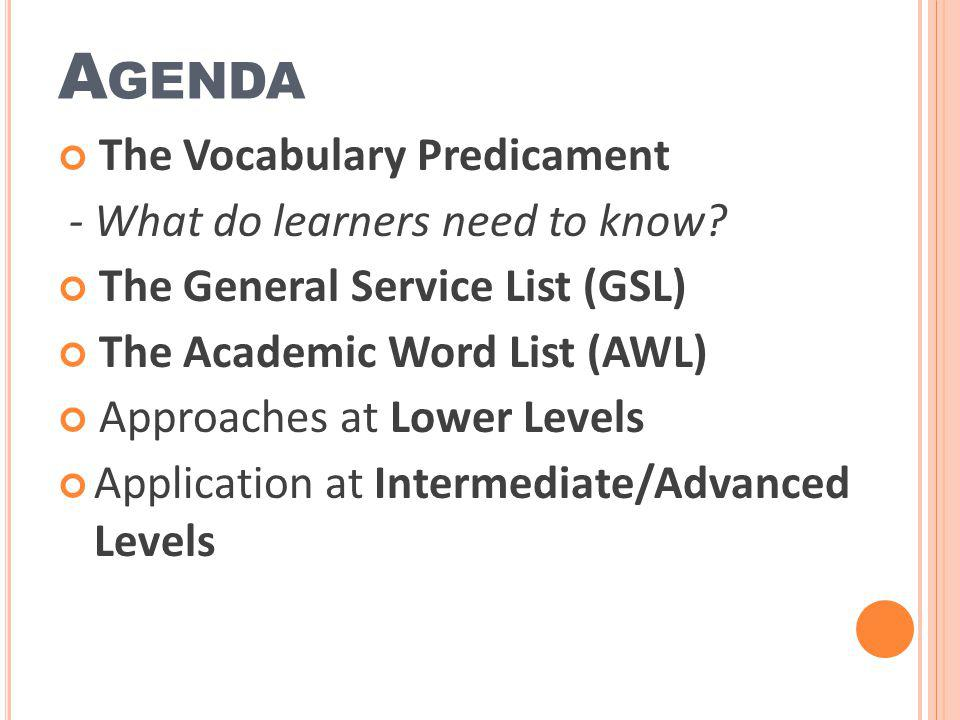 Agenda The Vocabulary Predicament - What do learners need to know