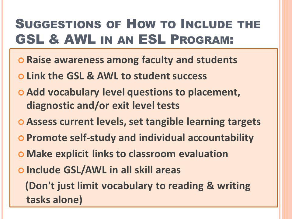Suggestions of How to Include the GSL & AWL in an ESL Program: