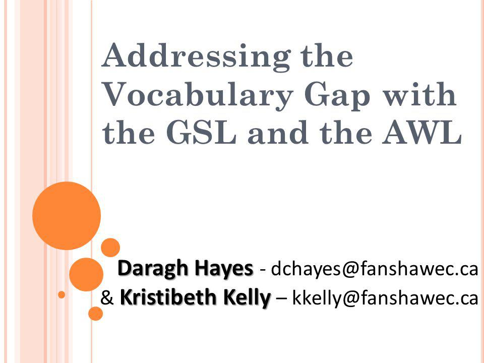 Addressing the Vocabulary Gap with the GSL and the AWL