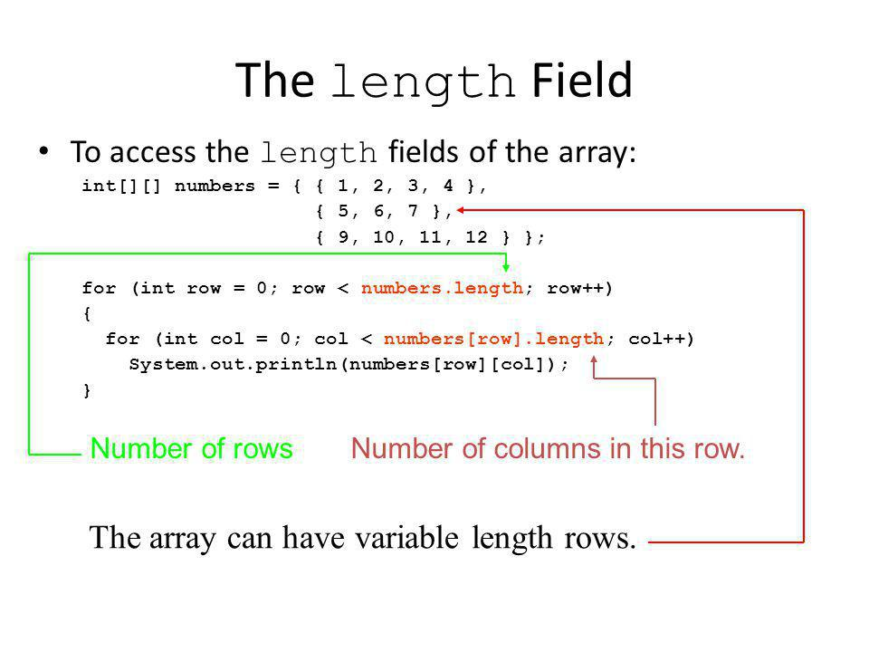 The length Field To access the length fields of the array: