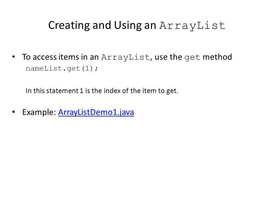 Creating and Using an ArrayList