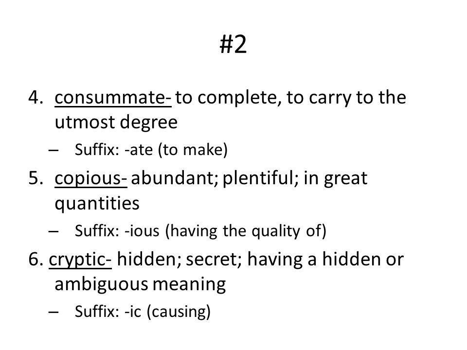 #2 consummate- to complete, to carry to the utmost degree