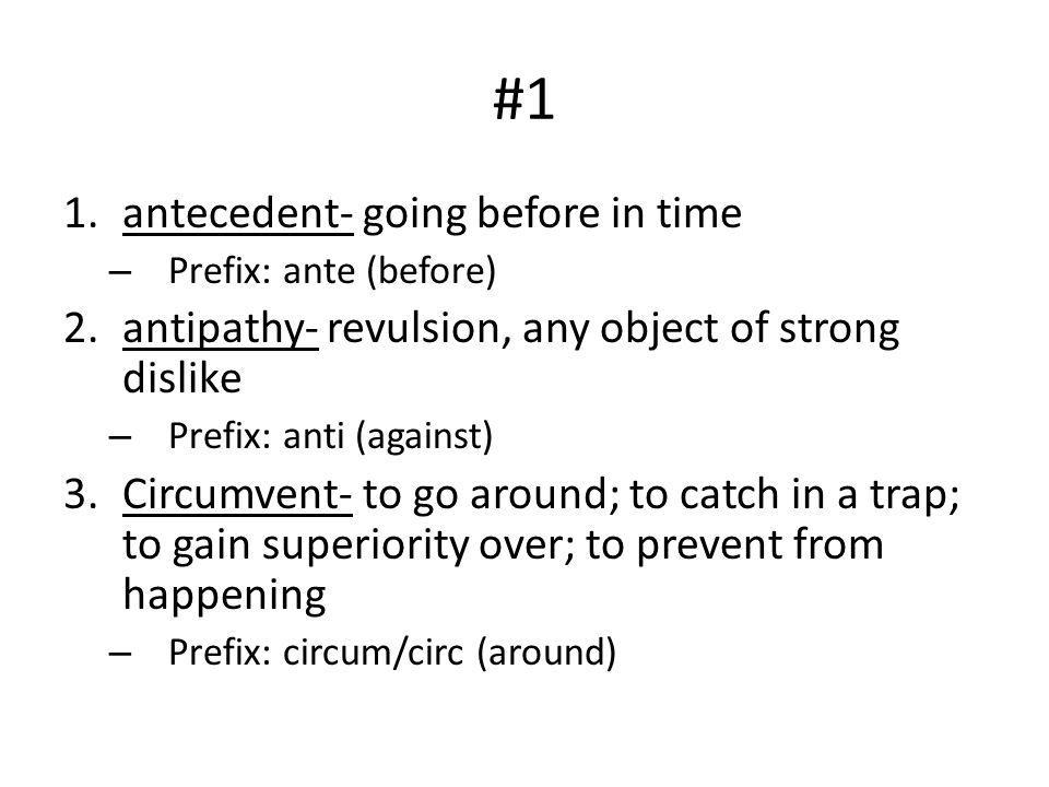 #1 antecedent- going before in time