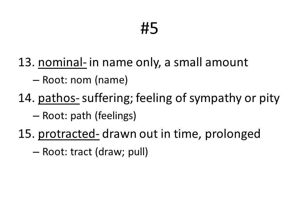 #5 13. nominal- in name only, a small amount