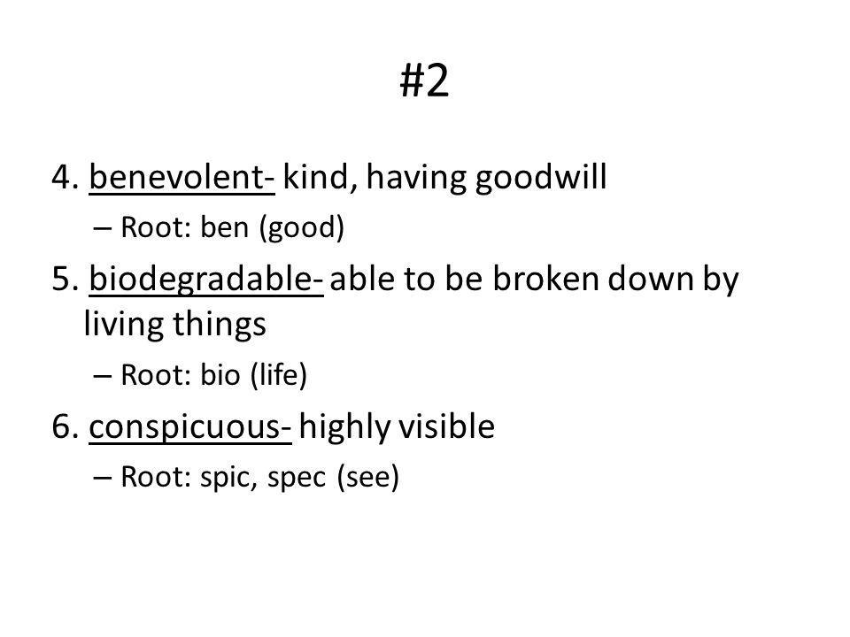 #2 4. benevolent- kind, having goodwill