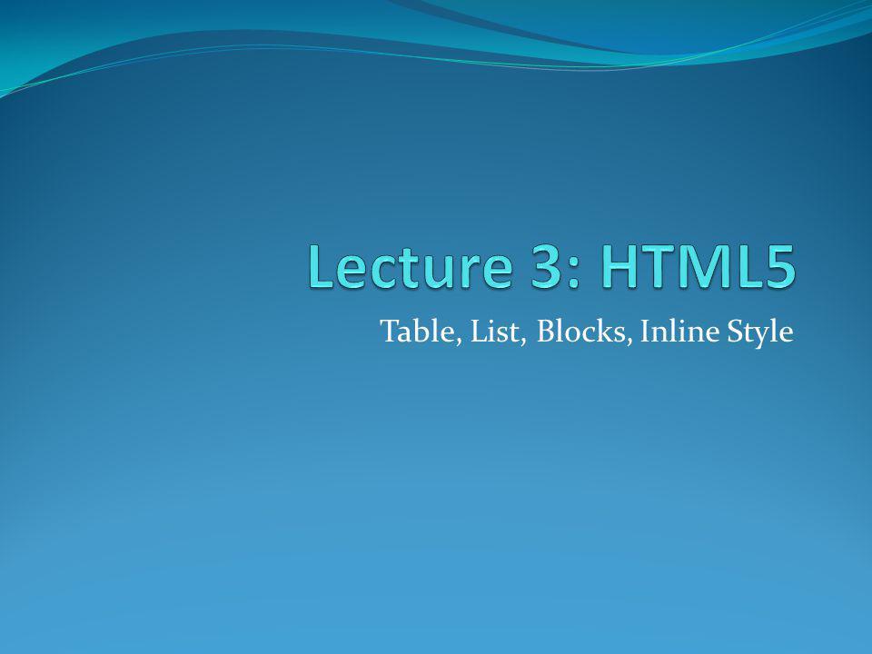 Table, List, Blocks, Inline Style