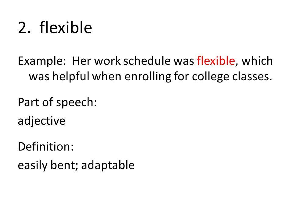 2. flexible