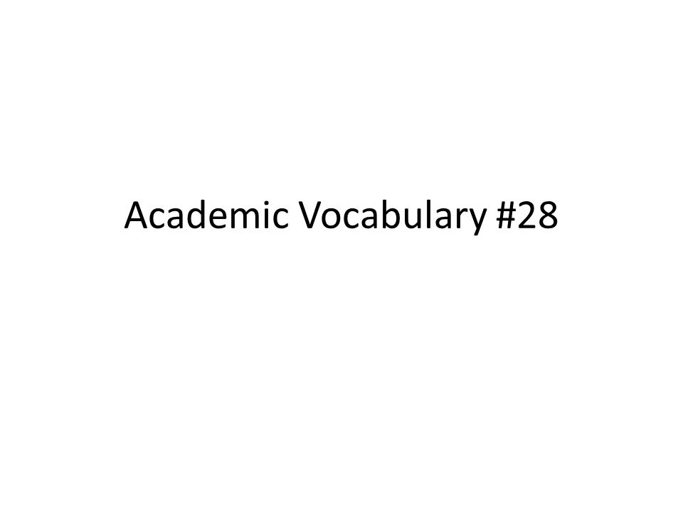 Academic Vocabulary #28