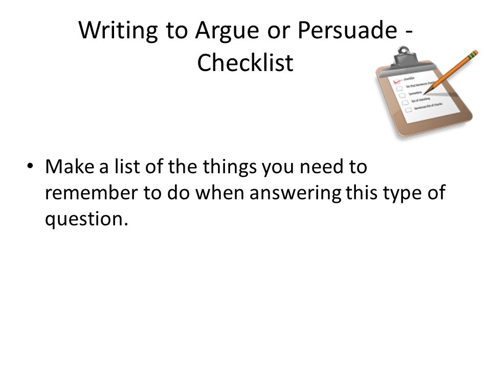 Writing to Argue or Persuade - Checklist