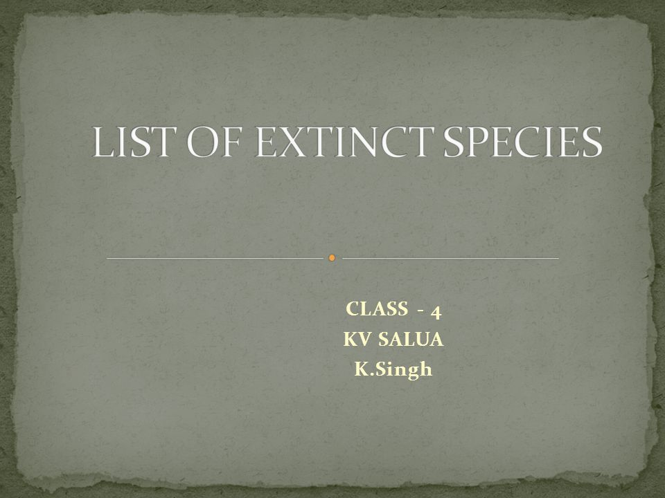 LIST OF EXTINCT SPECIES