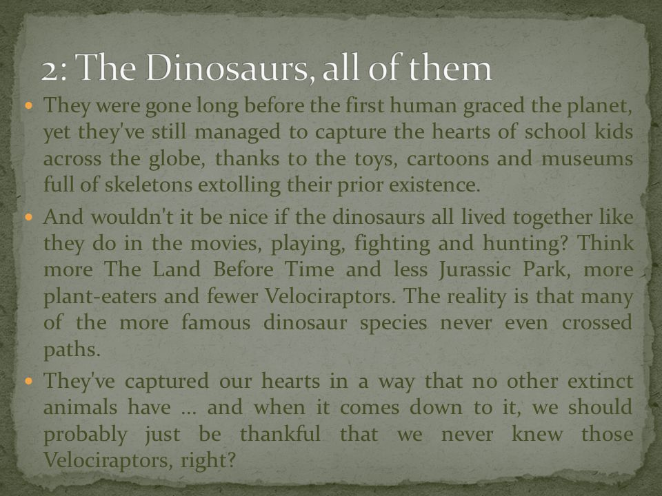 2: The Dinosaurs, all of them