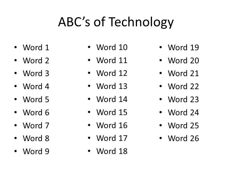 ABC's of Technology Word 1 Word 2 Word 3 Word 4 Word 5 Word 6 Word 7