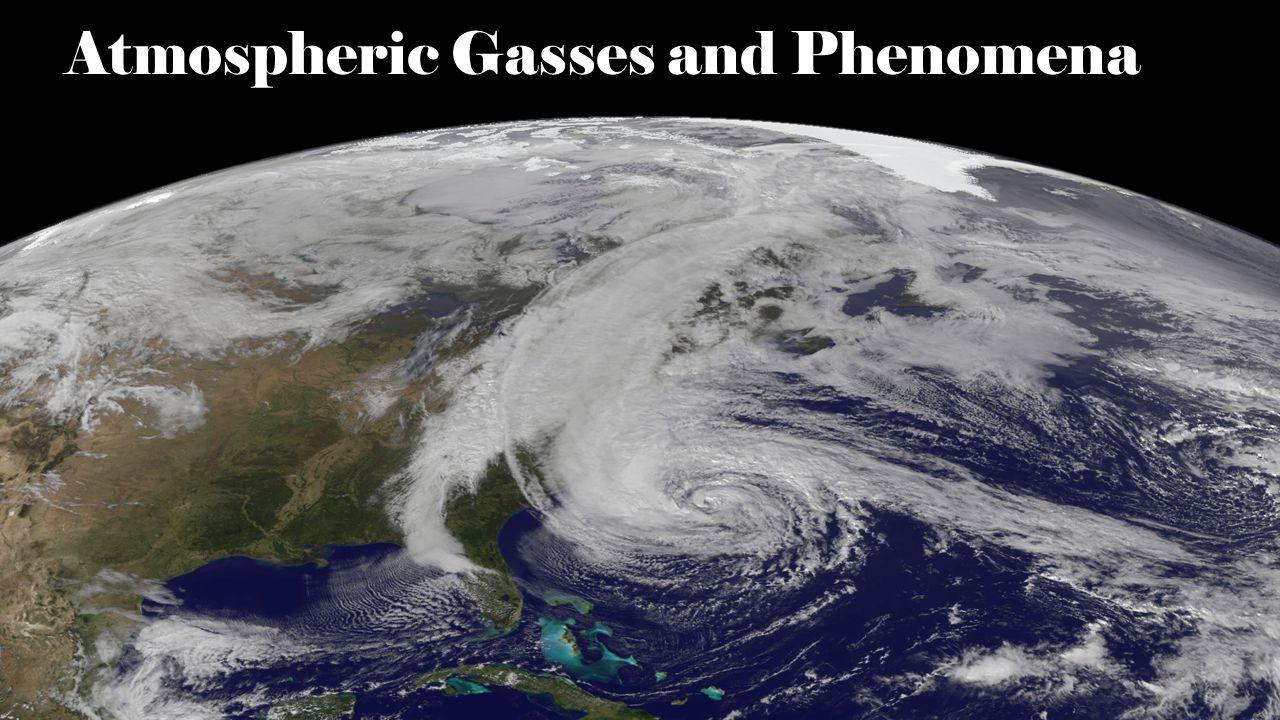 Atmospheric Gasses and Phenomena