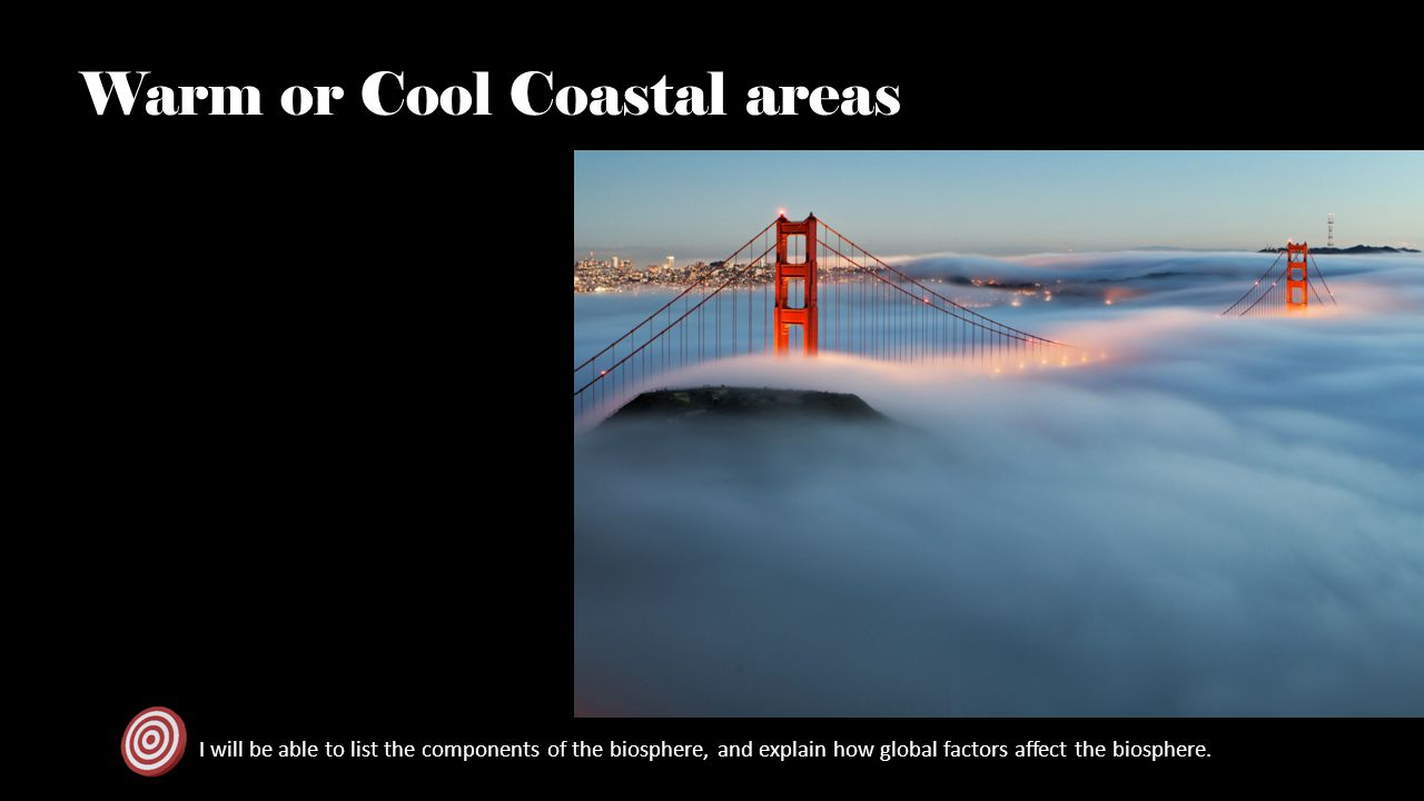 Warm or Cool Coastal areas