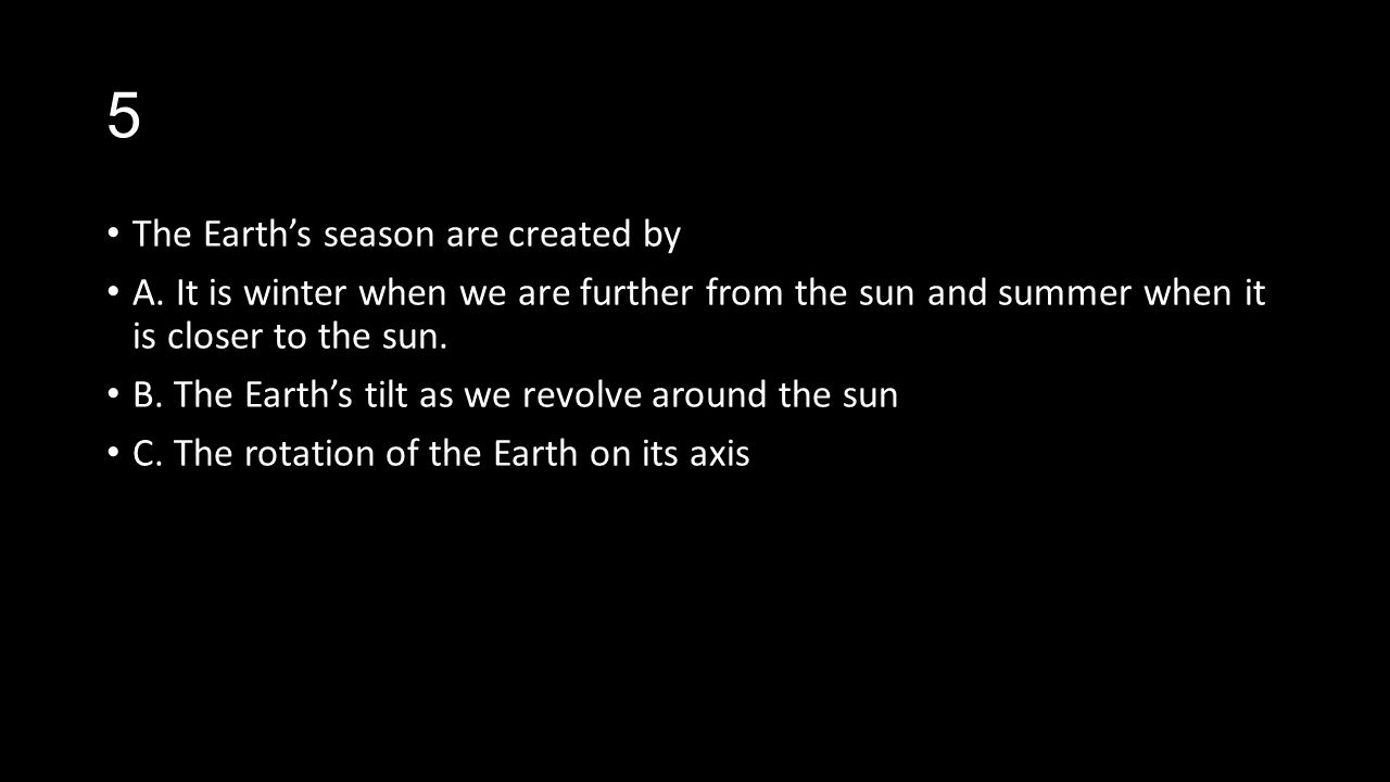 5 The Earth's season are created by
