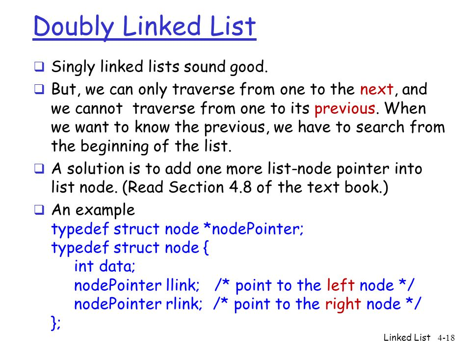 Doubly Linked List Singly linked lists sound good.
