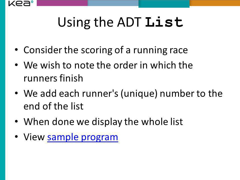 Using the ADT List Consider the scoring of a running race