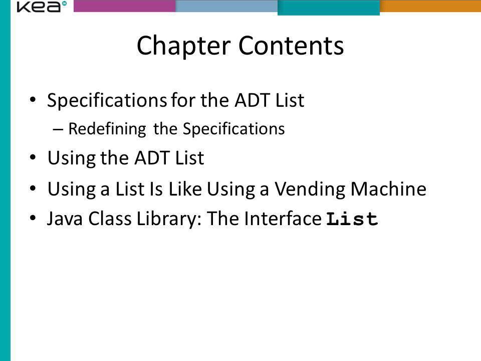 Chapter Contents Specifications for the ADT List Using the ADT List