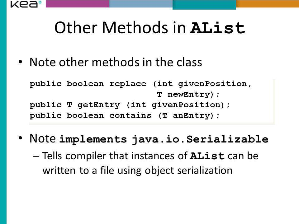Other Methods in AList Note other methods in the class